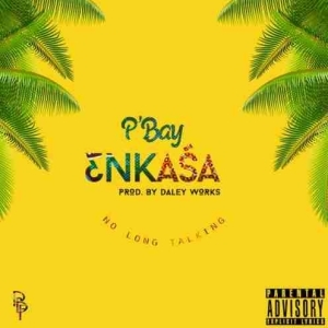 P'Bay - Enkasa (Prod. by Daley Works)